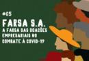 Ecoando Resistências #05: FARSA S.A. : a farsa das doações empresariais no combate à COVID-19